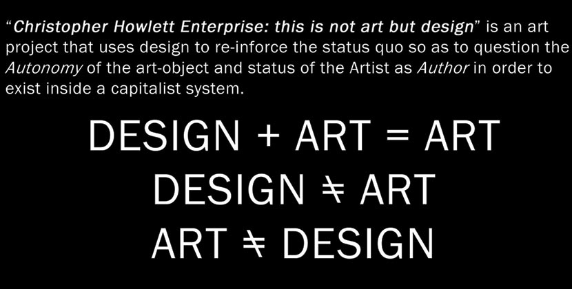 Christopher Howlett Enterprise: This is not Art but Design, 2006